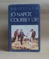 Maurice Choury - Jó napot, Courbet úr!