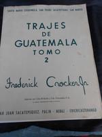 Frederick Crocker Jr. Guatemalai művész színes litográfia kiadványa, Guatemalai ruhák, népviseletek