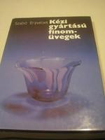 N18 Szabó Erzsébet Munkácsi díjas üveg iparművész könyve a kézi gyártású finom üvegekről