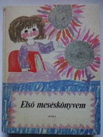 Első meséskönyvem - Mesék, versek és verses mesék - régi mesekönyv Heinzelmann Emma rajzaival