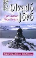 Fiar Sándor, Nagy Balázs: Olvadó jövő - Magyar expedíció az Antarktiszon  General Press Kiadó, 2004