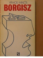"""Vámos Miklós: BORGISZ  Kozmosz Könyvek (Budapest) , 1976  Fülszöveg  """"Harmadik könyvem ez,..."""