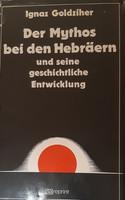 IGNAZ GOLDZIHER : DER MYTHOS BEI DEN HEBRäERN   -  JUDAIKA
