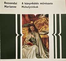 Rozsondai Marianne:A könyvkötés művészete Mühelytitkok