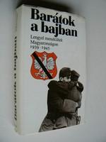 BARÁTOK A BAJBAN, LENGYEL MENEKÜLTEK MAGYARORSZÁGON 1939-1945, ANTAL LÁSZLÓ1985, KÖNYV JÓ ÁLLAPOTBAN