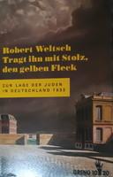 ROBERT WELTSCH: TRAGT INH MIT STOLZ, DEN GELBEN FLECK  -  JUDAIKA