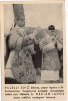 Pacelli Jenő (a későbbi XII. Piusz pápa). Eucharisztikus Kongresszus