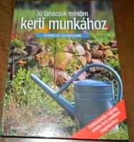 Jó tanácsok minden kerti munkához