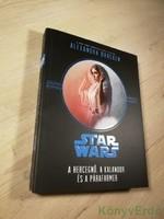 Alexandra Bracken: A hercegnő, a kalandor és a párafarmer / Star Wars