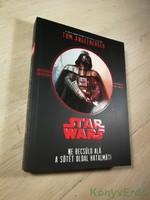 Tom Angleberger: Ne becsüld alá a sötét oldal hatalmát! / Star Wars