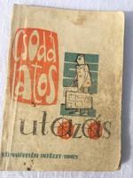 Csodálatos utazás - Négy müsor irodalmi szinpadok számára - Illyés Gyula - 1963