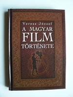 A MAGYAR FILM TÖRTÉNETE, VERESS JÓZSEF 2007.(AJÁNLÁSSAL, DEDIKÁLT) KÖNYV JÓ ÁLLAPOTBAN