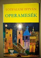 Tótfalusi István: Operamesék 1973