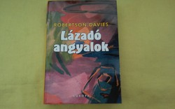 Robertson Davies:Lázadó angyalok