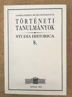 Pál József - Történeti tanulmányok 8. - Szeged A Móra Ferenc Múzeum évkönyve