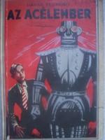 Havas Zsigmond : Az acélember  Ifjúsági regény Bp., é.n. [1938], Tolnai Nyomdai Műintézet és Kiadóvá