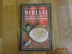 Eleonore Schmitt Bibliai szakácskönyv ó és újtestamentum konyhaművészete