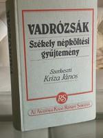 Kriza János : Vadrózsák. Székely népköltési gyűjtemény.1803. Kolozsvár 1.kötet, reprint. 1987
