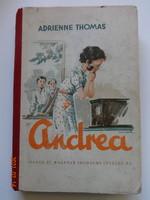 Adrienne Thomas: Andrea - regény fiatal lányok számára - antik lányregény, Singer és Wolfner kiadás