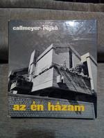 Callmeyer Ferenc-Rojkó Ervin: Az én házam