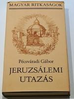 Pécsváradi Gábor : Jeruzsálemi utazás