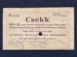 Magyarország Csekk 50 Koronáról 1919 Pápa szükségpénz E sorozat 1919 (id16640)