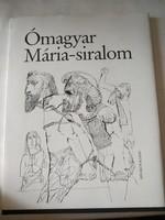 Ómagyar Mária siralom, Helikon kiadó, Szalay Lajos rajzaival, ajánljon!