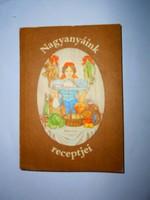 Nagyanyáink  receptjei-1800-as vége 1900-as évek eleje  szakácskönyvekből