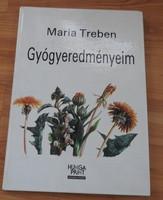 Maria Treben _ Gyógyereményeim