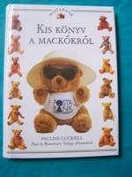 Mackógyűjtőknek! Pauline Cockrill Kis könyv a mackókról  A Kis könyv a mackókról klasszikus játék