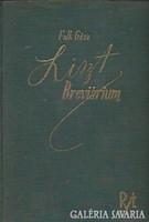 Falk Géza: Liszt breviárium (A zeneszerető nagyközönség Liszt-könyve)  Rózsavölgyi És Társa, 1936