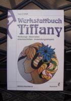 Tiffany Werkstattbuch - (Tiffany Üvegtárgyak Készítése)