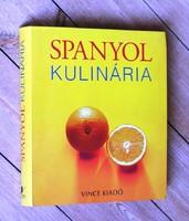 SPANYOL KULINÁRIA  ( Marion Trutter szerk.)- Bp.2010 Vince Kiadó