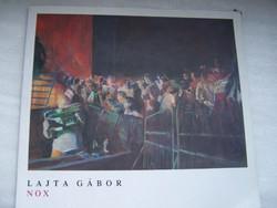 Lajta Gábor: NOX  A kitűnő művész gazdagon illusztrált katalógusa