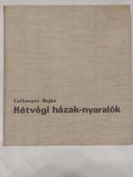 Callmeyer Ferenc- Rojkó Ervin, Hétvégi házak-nyaralók