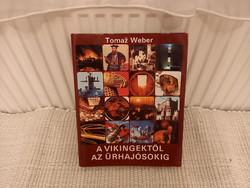 Retro könyv_Tomaz Weber: A vikingektől az űrhajósokig_1984