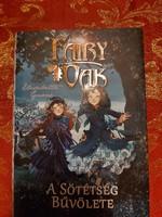 Elizabetta Gnone : Fairy Oak - A sötétség bűvölete