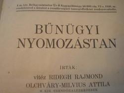 Magyar Királyság Bűnügyi nyomozástan csendőr alezredesektől tiszteknek speciális szakkönyv ritkaság