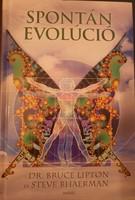 Steve Bhaerman - Dr. Bruce H. Lipton: Spontán evolúció