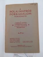 A Viribus Unitis elsülyesztése ,a  polai matróz-forradalom története 1918