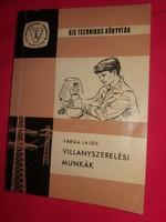 Régi hasznos kis könyv : Villanyszerelési munkák TÁNCSICS a képek szerint