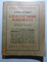 Harry Schmidt: A relativitás tanának világszemlélete (ford.:Sztrokay Kálmán) - Révai-kiadás, 1922