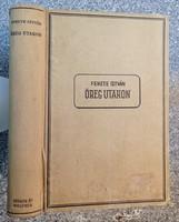 Fekete István: Öreg utakon 1. kiadás! 1941