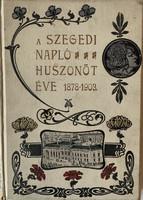 A szegedi napló 25 éve )1878-1903)