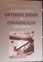 A KECSKEMÉTI ORTODOX ZSIDÓK ÉS ZSINAGÓGÁJUK TÖRTÉNETE   -   JUDAIKA