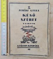 Juhász Gyula: Késő Szüret, Versek könyv (1590)
