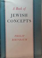 PHILIP BIRNBAUM : A BOOK OF JEWISH CONCEPTS  -  JUDAIKA