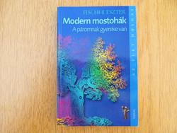 Modern mostohák - A páromnak gyereke van (újszerű) : Fischer Eszter