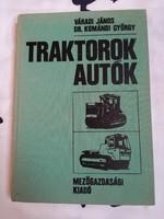 Váradi János - DR. Komándi György :Traktorok és Autók