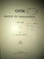 /1913/ Győr eleste és visszavétele. 1594-1598 Dr Mohl Antal Győr 1913 Győrházmegye Könyvsajtója.